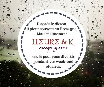 Week-end pluvieux = Week-end Escape