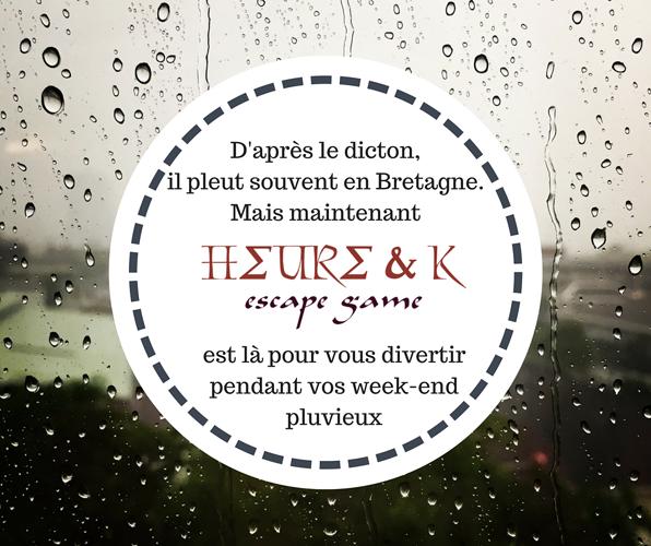 Week-end pluvieux = Week-end Escape 0